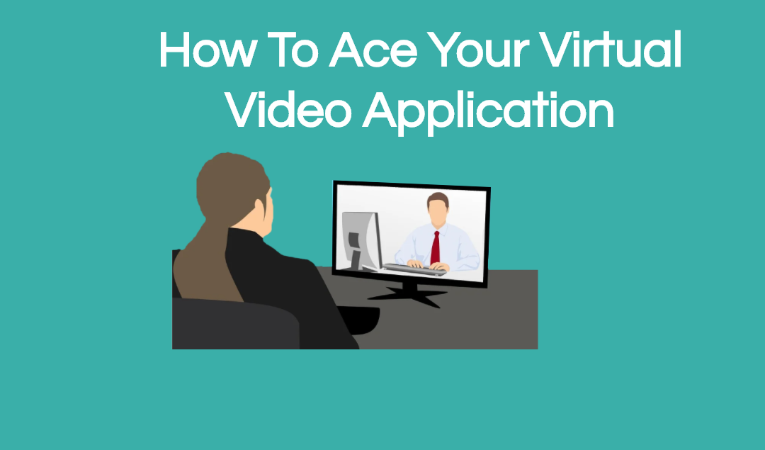 How To Ace Your Virtual Video Application