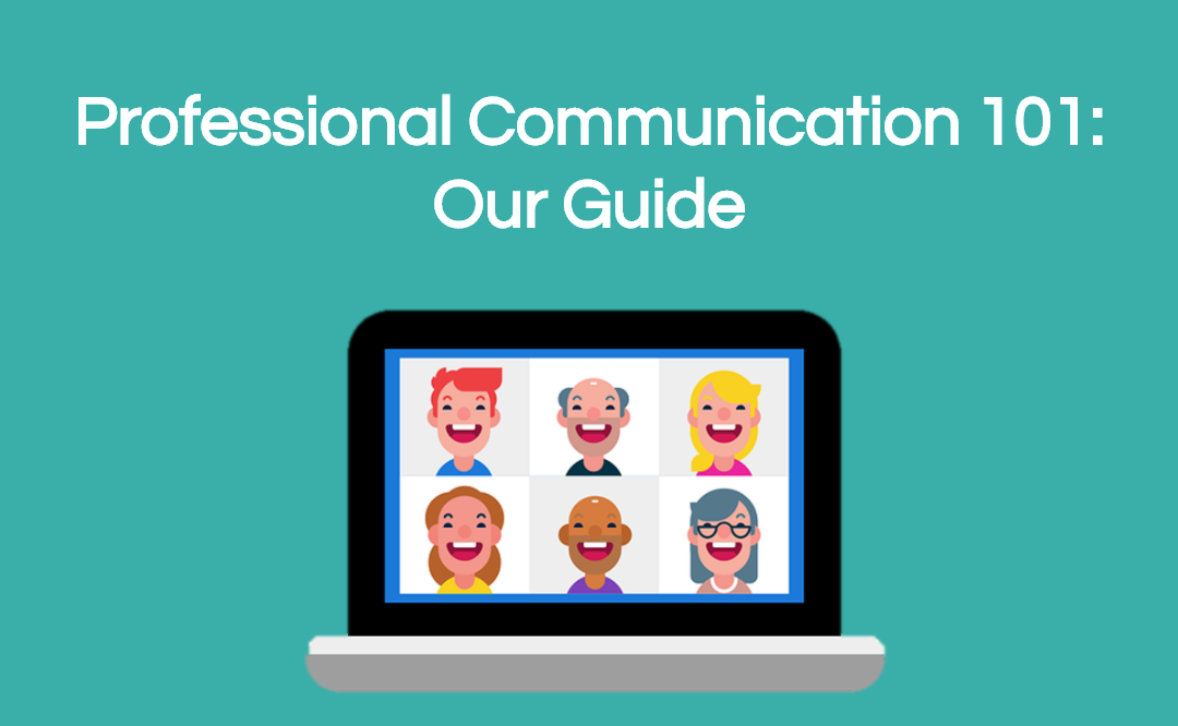 Professional Communication 101: Our Guide